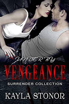 Under By Vengeance (Romantic Suspense Spies) (Surrender Collection Book 3) by [Stonor, Kayla]