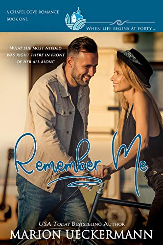 Remember Me: A clean, sweet, faith-filled, small-town romance, where life begins at forty. (Chapel Cove Romances Book 1) by [Ueckermann, Marion, Romances, Chapel Cove, Macarthur, Autumn, Verde, Alexa]