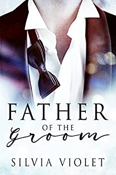 Father of the Groom (Love and Care Book 1) by [Violet, Silvia]