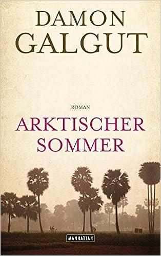 Damon Galgut: Arktischer Sommer; Homo-Literatur alphabetisch nach Titeln
