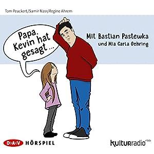 Papa, Kevin hat gesagt... Hörspiel