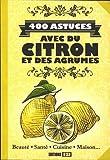 400 astuces avec du citron et des agrumes