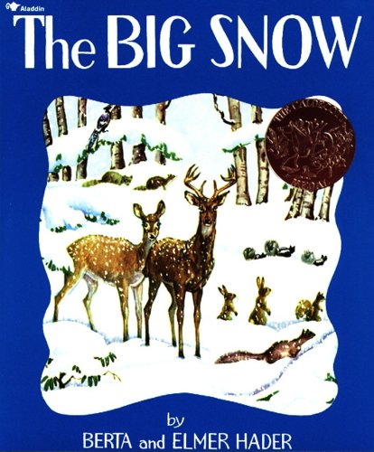 The Big Snow (The Big Snow By Berta And Elmer Hader)