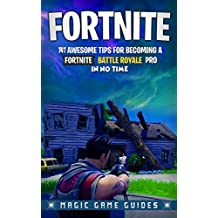 Fortnite: 141 Awesome Tips for Becoming a Fortnite Battle Royale Pro in No Time