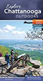 Explore Chattanooga Outdoors: Hiking, Biking, Paddling, & More (Explore Outdoors)