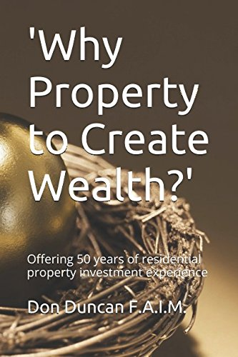 'Why Property to Create Wealth?': Offering 50 years of residential property investment experience