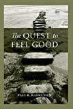 The Quest to Feel Good, Paul Rasmussen, 0415965314
