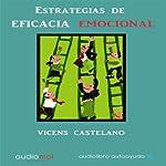 Estrategias de eficacia emocional [Emotional Efficacy Strategies] | Vicens Castellano