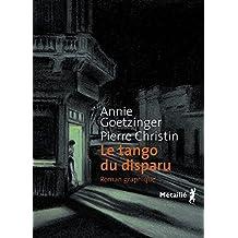 Tango du disparu (Le): Roman graphique
