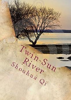 Twin-Sun River: An American POW in China by [Qi, Shouhua]