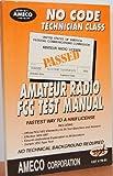 No Code Technician Class Radio Amateur FCC Test Manual, Martin Schwartz, 091214629X