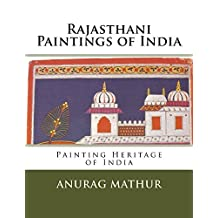 Rajasthani Paintings of India: Painting Heritage of India (Indian Culture & Heritage Series Book Book 3)