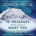 10 Messages Your Angels Want You to Know Audiobook by Doreen Virtue Narrated by Doreen Virtue