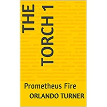 The Torch 1: Prometheus Fire