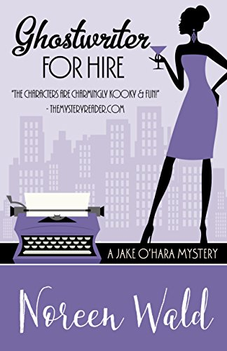 Ghostwriter For Hire (A Jake O'Hara Mystery Book 5)