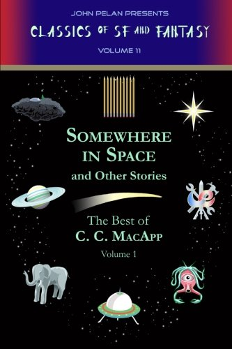 Somewhere in Space and Other Stories (The Best of C.C. MacApp) (Volume 1)