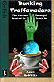 img - for Dunking Tralfamadore: The Lessons Vonnegut Wanted to Teach Us book / textbook / text book