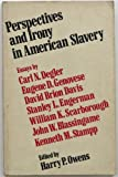 Perspectives and Irony in American Slavery, , 0878050256