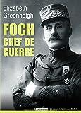 Foch, chef de guerre