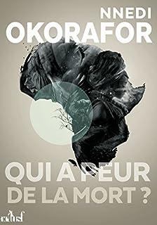 Qui a peur de la mort ?, Okorafor-Mbachu, Nnedi
