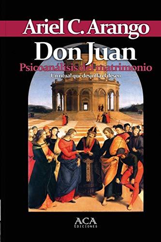 Libro : Don Juan. Psicoanalisis del matrimonio  - Ariel C...