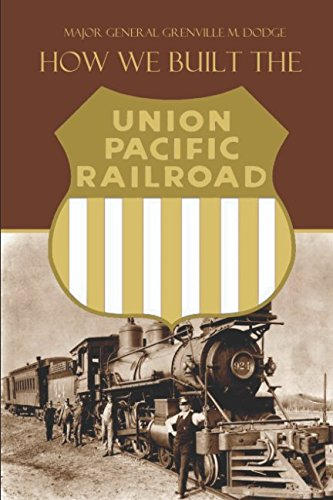 How We Built the Union Pacific Railroad ()