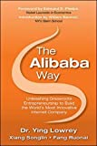 img - for The Alibaba Way: Unleashing Grass-Roots Entrepreneurship to Build the World's Most Innovative Internet Company (The Global Business Thought Leader Series) book / textbook / text book
