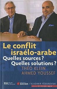 Le conflit israélo-arabe : Quelles sources ? Quelles solutions ? par Théo Klein