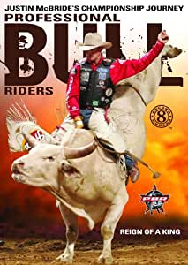 Professional Bull Riders: 8 Second Heroes - Reign of a King