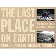 The Last Place on Earth: v. 1&2 (National Geographic) by Michael Nichols (2005-11-25)