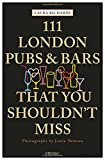 111 London Pubs and Bars: Travel Guide (111 Places ...)