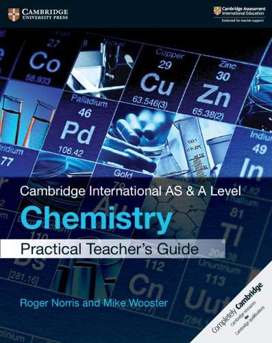 Cambridge International AS & A Level Chemistry Practical Teacher's Guide (Chemistry Teachers Guide)