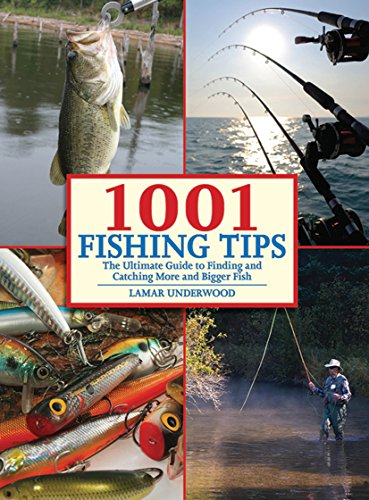 1001 Fishing Tips: The Ultimate Guide to Finding and Catching More and Bigger (Rigging Live Bait)