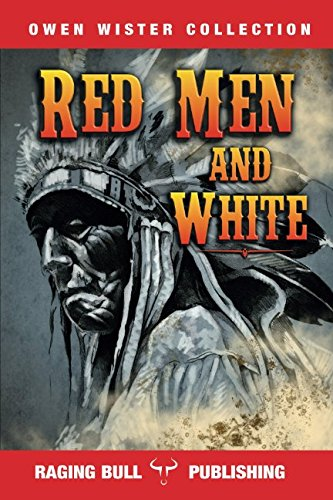 Red Men and White (Owen Wister Collection) PDF