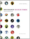 Bundle: Sociology in Our Times: the Essentials, 8th + Sociology CourseMate with EBook Printed Access Card : Sociology in Our Times: the Essentials, 8th + Sociology CourseMate with EBook Printed Access Card, Kendall and Kendall, Diana, 1111877092