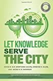 img - for Let Knowledge Serve the City (The Sustainable Solutions Series) book / textbook / text book