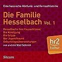 Die Familie Hesselbach Vol. 1 (Die Hesselbachs) Hörspiel von Wolf Schmidt Gesprochen von: Anny Hannewald, Lia Wöhr, Joost-Jürgen Siedhoff, Schmidt Schmidt, Sophie Engelke, Carl Luley