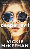 Deeper Evil (The Evil Secrets Trilogy Book 2)