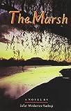 img - for The Marsh: (Gavkhuni) : A Novel (Bibliotheca Iranica: Persian Fiction in Translation Series) by Jafar Modarres-Sadeqi (1996-11-04) book / textbook / text book