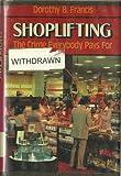 Shoplifting, Dorothy B. Francis, 0525666583