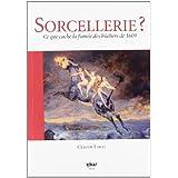 SORCELLERIE ? CE QUE CACHE LA FUMEE DES BUCHERS DE 1609