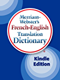 Merriam-Webster's French-English Translation Dictionary, Kindle Edition (French Edition)