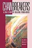 img - for Chainbreakers: a True Story of Healing from Abuse by Michele R. Sorensen (1993-09-03) book / textbook / text book