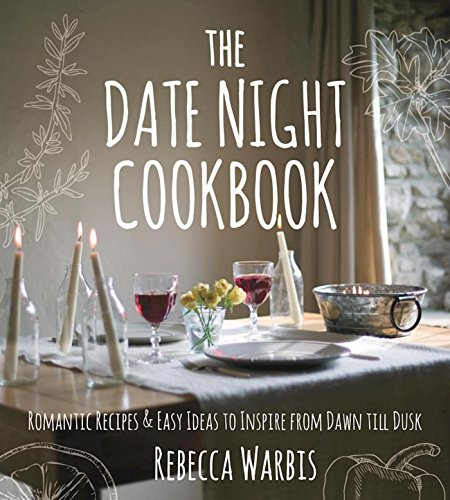 Sweethearts Lunch (The Date Night Cookbook: Romantic Recipes & Easy Ideas to Inspire from Dawn till Dusk)