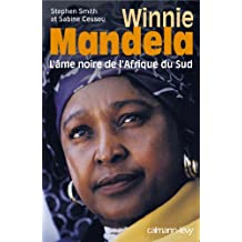 Winnie Mandela : L'Ame noire de l'Afrique du Sud (Documents, Actualités, Société) (French Edition)