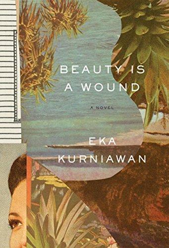 Beauty Is a Wound by [Kurniawan, Eka]