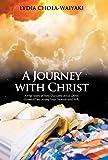 A Journey with Christ, Lydia Chola-Waiyaki, 1449758622