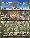 Bamboo Architecture, David Greenberg and Robert Henrikson, 1453854967
