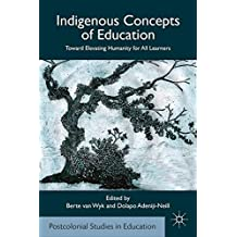 Indigenous Concepts of Education: Toward Elevating Humanity for All Learners