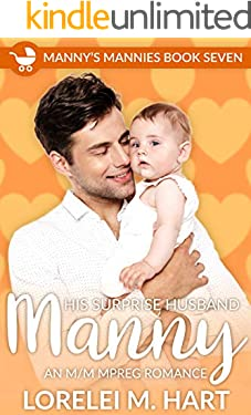 His Surprise Husband Manny: An M/M Mpreg Romance (Manny's Mannies Book 7)